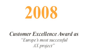 "2008 ""Customer Excellence Award"" : one of the project was named as ""Europe's most successful AX project"" by Microsoft"