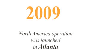 2009 North America operation has been launch from Atlanta